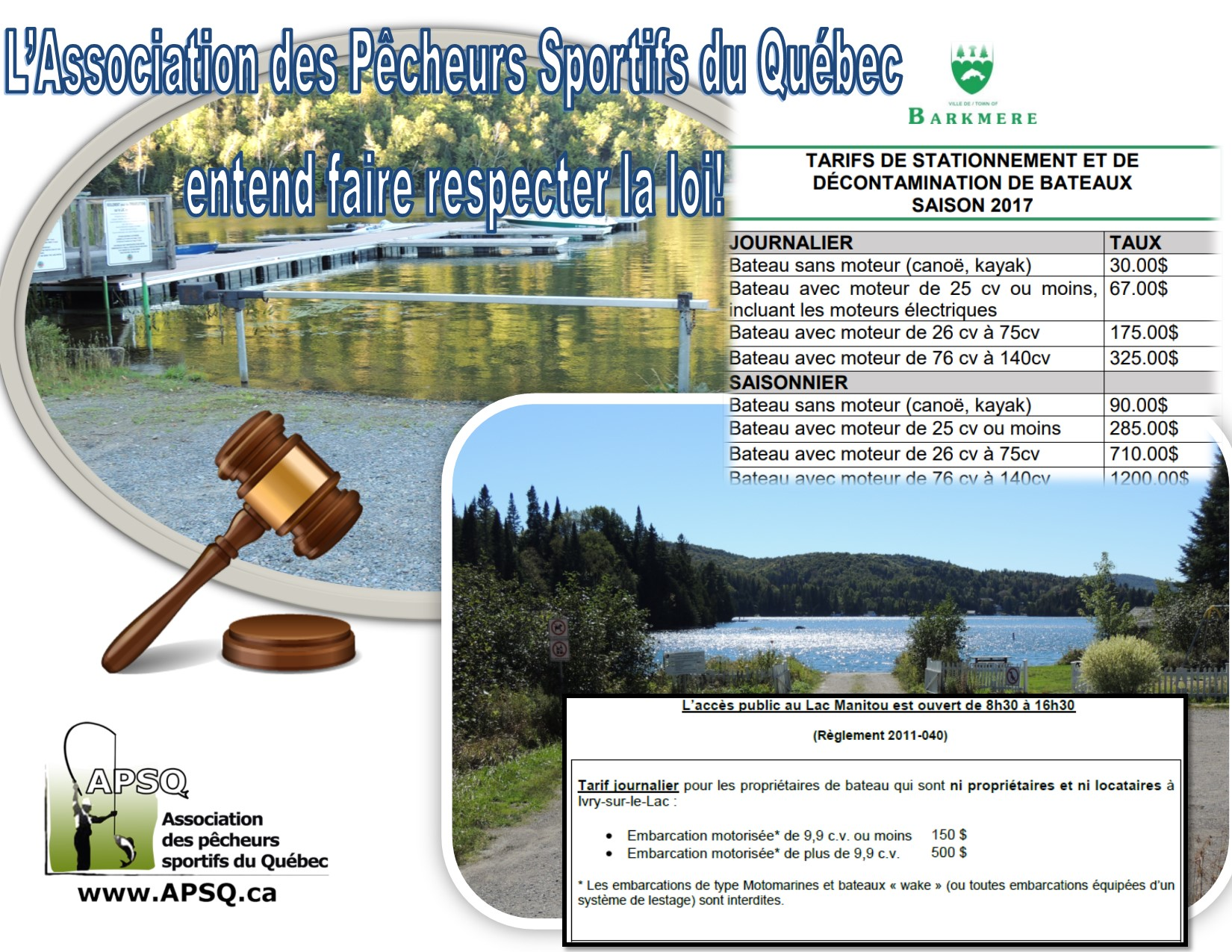 L'Association des Pêcheurs Sportifs du Québec entend faire respecter la loi.
